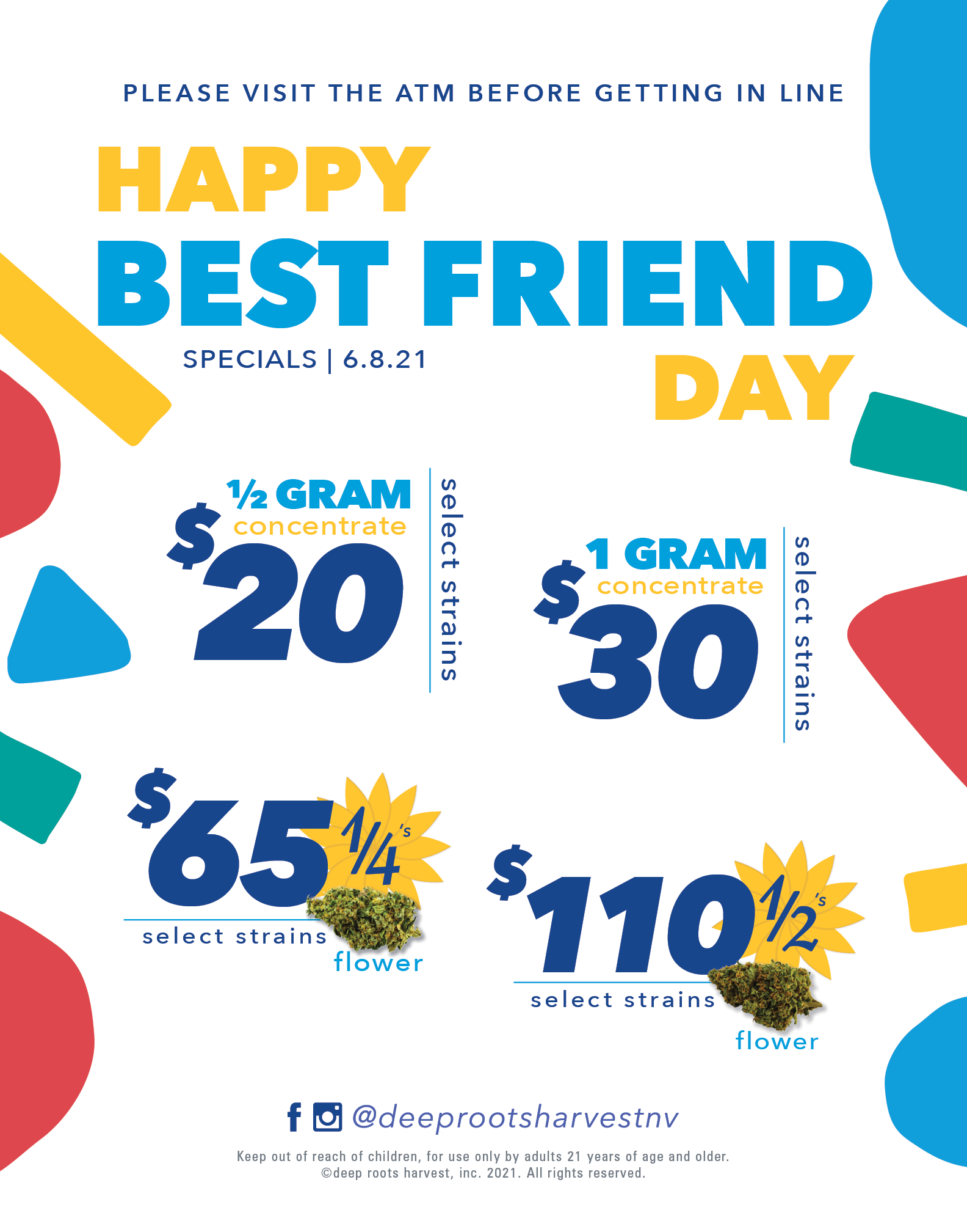 happy best friends day specials. $20 half gram conentrates. $30 1g concentrates. $65 quarters and $110 half ounces.